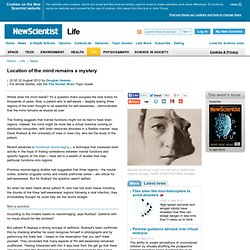 Location of the mind remains a mystery - life - 22 August 2012