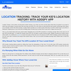 Monitor Real-Time Location History