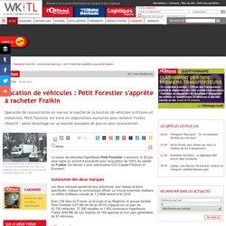 Location de véhicules: Petit Forestier s'apprête à racheter Fraikin