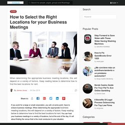 How to Select the Right Locations for your Business Meetings