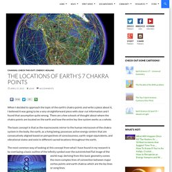 The Locations of Earth's 7 Chakra Points