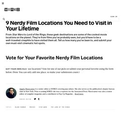 9 Nerdy Film Locations You Need to Visit in Your Lifetime | Underwire