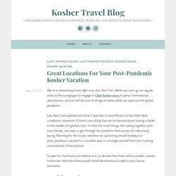 Great Locations For Your Post-Pandemic Kosher Vacation