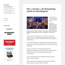 Des « locaux » de Hong Kong made in Washington