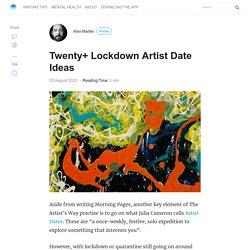 Lockdown Artist Date Ideas