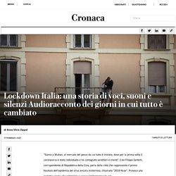 Lockdown Italia: una storia di voci, suoni e silenzi Audioracconto dei giorni in cui tutto è cambiato