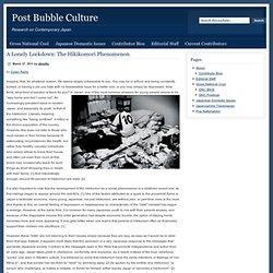 » A Lonely Lockdown: The Hikikomori Phenomenon Post Bubble Culture