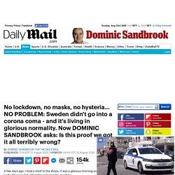 No lockdown, no hysteria... DOMINIC SANDBROOK asks: Is Sweden proof we got it all terribly wrong?