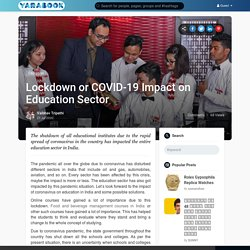 Lockdown or COVID-19 Impact on Education Sector