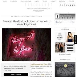 Mental Health Lockdown check-in… You okay hun?