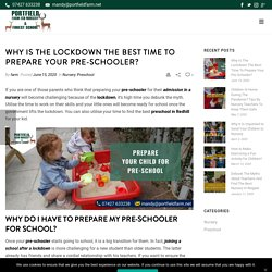 Why Is The Lockdown The Best Time To Prepare Your Pre-Schooler? - Portfield Farm Nursery & Forest School