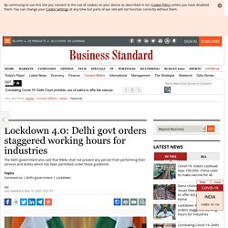 Lockdown 4.0: Delhi govt orders staggered working hours for industries