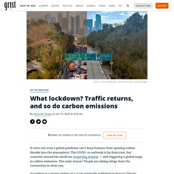 What lockdown? Traffic returns, and so do carbon emissions 15 juin 2020