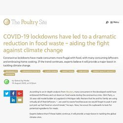 PIGSITE 19/08/20 COVID-19 lockdowns have led to a dramatic reduction in food waste – aiding the fight against climate change