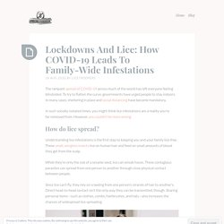 Lockdowns And Lice: How COVID-19 Leads To Family-Wide Infestations