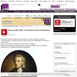 John Locke (3/4) : L'invention de la conscience