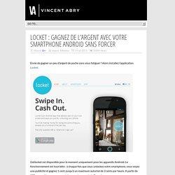 Locket : Gagnez de l'argent avec votre smartphone Android sans forcer