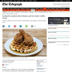 Lockhart's southern fried chicken and rice batter waffles recipe
