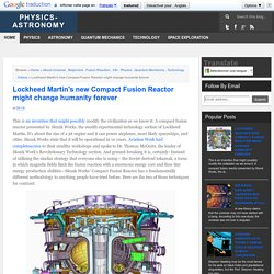 Lockheed Martin's new Compact Fusion Reactor might change humanity forever