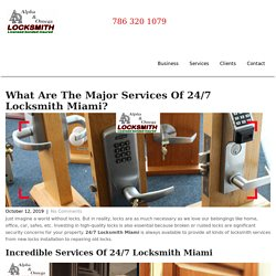 What Are The Major Services Of 24/7 Locksmith Miami? - Aaolocksmith