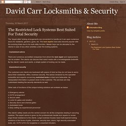David Carr Locksmiths & Security: The Restricted Lock Systems Best Suited For Total Security