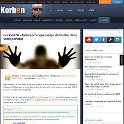 Lockwatch - Pour savoir qui essaye de fouiller dans votre portable « Korben Korben