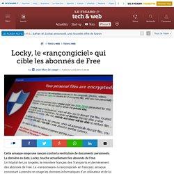 Locky, le «rançongiciel» qui cible les abonnés de Free