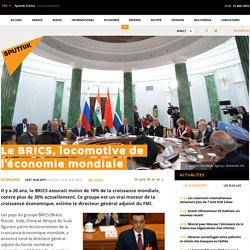 Le BRICS, locomotive de l'économie mondiale