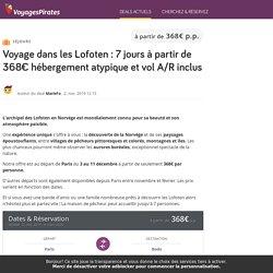 Voyage dans les Lofoten : 7 jours à partir de 368€ hébergement atypique et vo...