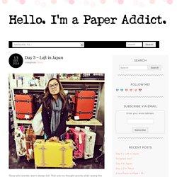 Hello. I'm a Paper Addict.