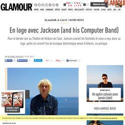 En loge avec Jackson (and his Computer Band)