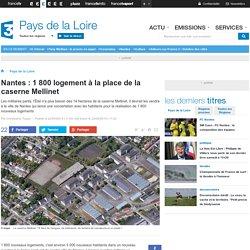 Nantes : 1 800 logement à la place de la caserne Mellinet - France 3 Pays de la Loire