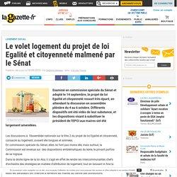 Le volet logement du projet de loi Egalité et citoyenneté malmené par le Sénat. La gazette des communes. www.lagazettedescommunes.com