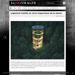 Logement insolite en verre respectueux de la nature -