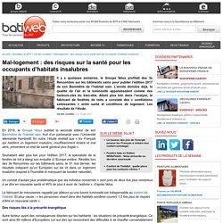 Mal-logement : des risques sur la santé pour les occupants d'habitats insalubres - 14/06/17