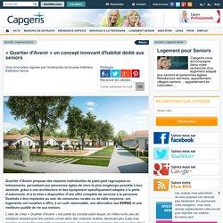 Logement personnes agées : « Quartier d'Avenir » un concept innovant d'habitat dédié aux seniors