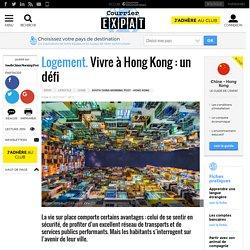 Logement. Vivre à Hong Kong: un défi