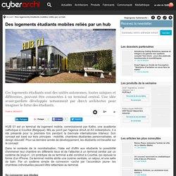 Des logements étudiants mobiles reliés par un hub - 29/03/17