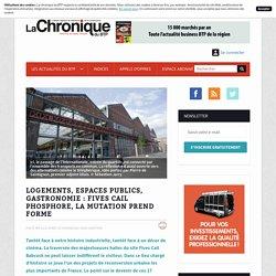 09.02.2017 - Article site internet La Chronique du BTP - Logements, espaces publics, gastronomie : Fives Cail phosphore, la mutation prend forme