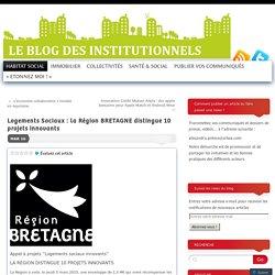 Logements Sociaux : la Région BRETAGNE distingue 10 projets innovants