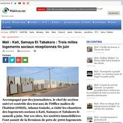 Kati, Samaya Et Tabakoro : Trois milles logements sociaux réceptionnés fin juin