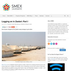Logging on in Zaatari: Part I