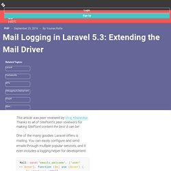 Mail Logging in Laravel 5.3: Extending the Mail Driver