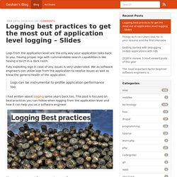 Logging best practices to get the most out of application logging with Slides - Geshan's Blog