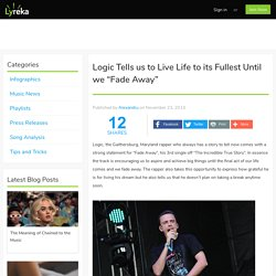 "Logic Tells us to Live Life to its Fullest Until we ""Fade Away"""