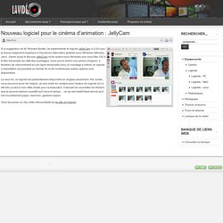 Nouveau logiciel pour le cinéma d'animation : JellyCam