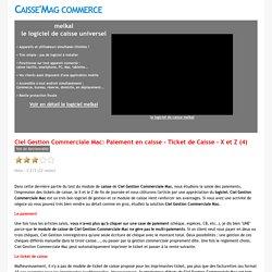 Logiciel de caisse - Ciel Gestion Commerciale Mac: Paiement en caisse - Ticket de Caisse - X et Z (4)