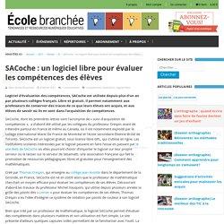SACoche : un logiciel libre pour évaluer les compétences des élèves