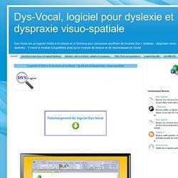 Dys-Vocal, logiciel pour dyslexie et dyspraxie visuo-spatiale