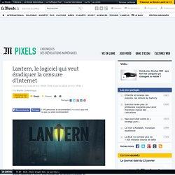 Lantern, le logiciel qui veut éradiquer la censure d'Internet